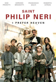 St. Philip Neri: I Prefer Heaven (DVD)