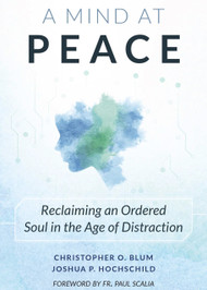 A Mind at Peace - Christopher Blum and Joshua Hochschild