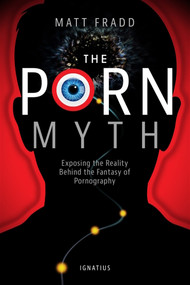 The Porn Myth - Matt Fradd