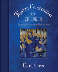Marian Consecration for Children - Carrie Gress