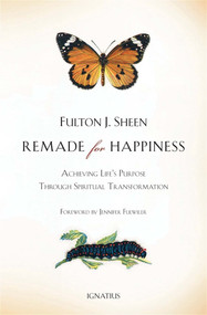 Remade for Happiness - Fulton Sheen