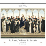 To Praise, To Bless, To Sanctify (CDs) - Fr. John Horgan
