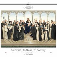 To Praise, To Bless, To Sanctify (CDs) - Fr. John Horgan