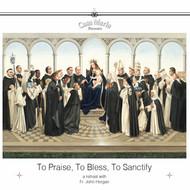 To Praise, To Bless, To Sanctify (MP3s) - Fr. John Horgan