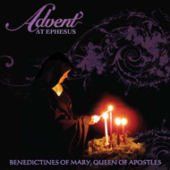 Advent at Ephesus (CD) - Benedictines of Mary, Queen of Apostles
