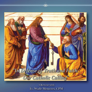 In Defense of Truth and Faith: Our Catholic Calling (CDs) - Fr. Wade Menezes, CPM