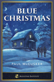 Blue Christmas - a Novel by Paul McCusker