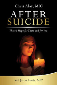 After Suicide: There's Hope for Them and for You - Fr. Chris Alar, MIC and Jason Lewis, MIC