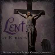 Lent at Ephesus (CD) - Benedictines of Mary, Queen of Apostles
