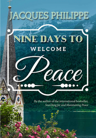 Nine Days to Welcome Peace - Fr. Jacques Philippe