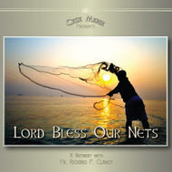 Lord Bless Our Nets (CDs) - Father Richard Clancy