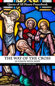 The Way of the Cross in Union with Mary - Fr. JM Texier, SMM