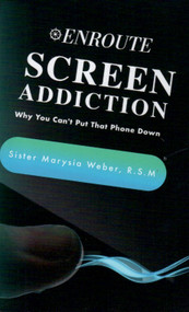 Screen Addiction - Sr. Marysia Weber, RSM