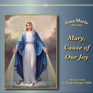 Mary, Cause of Our Joy (MP3s) - Fr. Hugh Gillespie, SMM