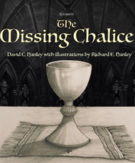 The Missing Chalice - David C. Hanley, Richard E. Hanley (illustrator)