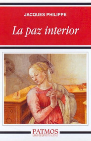 La Paz Interior (Spanish Edition) – Jacques Philippe