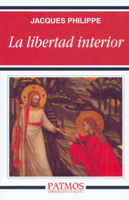 La libertad interior (Spanish Edition) - Jacques Philippe