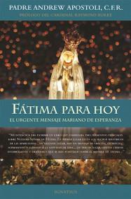 Fatima para hoy (Spanish Edition) - Fr. Andrew Apostoli C.F.R.