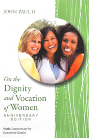 On the Dignity and Vocation of Women (Mulieris Dignitatem) - St. John Paul II