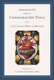 Preparación para la Consagración Total - Preparado por el Padre Hugh Gillespie, SMM