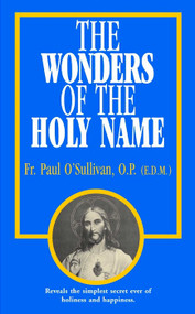 The Wonders of the Holy Name - Fr. Paul O'Sullivan, O.P.