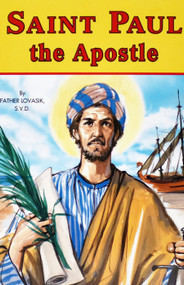 Saint Paul The Apostle - Father Lawrence G. Lovasik, SVD