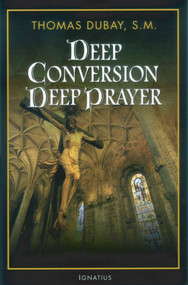 Deep Conversion Deep Prayer (Book) - Fr. Thomas Dubay, SM