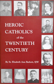 Heroic Catholics of the 20th Century - Sister Elizabeth Ann Barkett, SJW