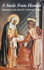 A Smile From Heaven: Reflections on the Life of St. Catherine of Siena - Sister Mary Jean Dorcy, OP