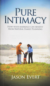 Pure Intimacy - Jason Evert