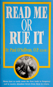 Read Me or Rue It - Father Paul O'Sullivan, OP