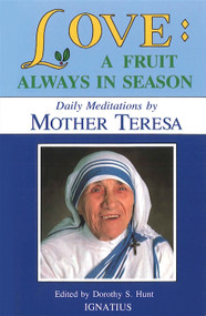 Love: A Fruit Always in Season - Daily Meditations by Mother Teresa