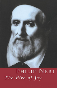 Philip Neri: Fire of Joy - Paul Turks