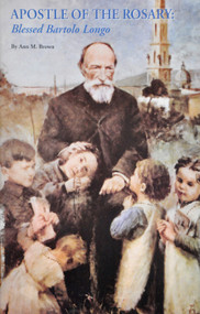 Apostle of the Rosary: Blessed Bartolo Longo - Ann M. Brown