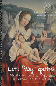 Let's Pray Together (Rosary Meditations) - Dominican Sisters of Mary, Mother of the Eucharist
