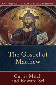 The Gospel of Matthew - Curtis Mitch & Edward Sri