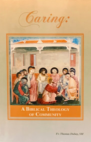 Caring: A Biblical Theology of Community - Father Thomas Dubay, SM