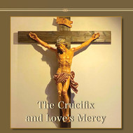 The Crucifix and Love's Mercy (CDs) - Father Emmerich Vogt, OP