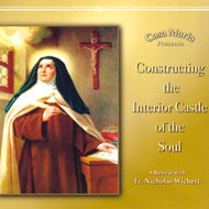 Constructing the Interior Castle of the Soul (CDs) - Father Nicholas Wichert