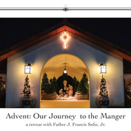 Advent: Our Journey to the Manger (CDs) - Fr. J. Francis Sofie, Jr.