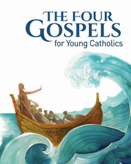 The Four Gospels For Young Catholics - Ciucci, Fossati, Perego and Sartor