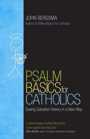 Psalm Basics For Catholics - Dr. John Bergsma