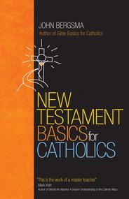 New Testament Basics For Catholics - Dr.John Bergsma