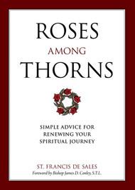 Roses Among Thorns - St. Francis De Sales