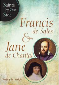 Francis De Sales & Jane De Chantal (Saints By Our Side) - Wendy M. Wright