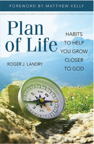 Plan Of Life Habits: To Help You Grow Closer To God - Fr. Roger J. Landry