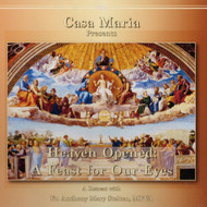 Heaven Opened: A Feast for Our Eyes (MP3s) - Father Anthony Mary, MFVA