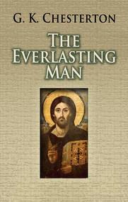 The Everlasting Man -  G. K. Chesterton