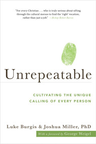 Unrepeatable: Cultivating the Unique Calling of Every Person -  Luke Burgis and Joshua Miller