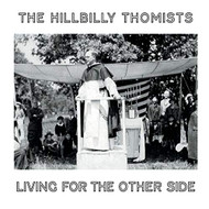The Hillbilly Thomists - Living for the Other Side (CD)